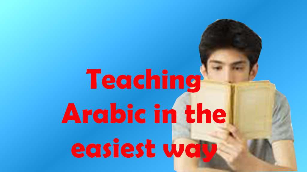 Teaching Arabic in the easiest way