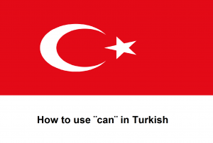 How to use ¨can¨ in Turkish